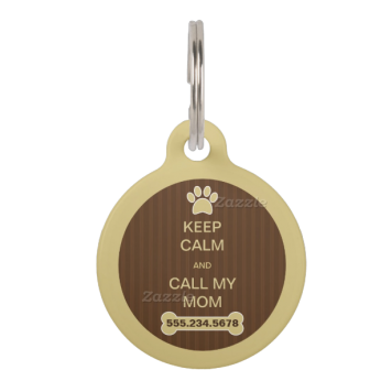 Keep Calm and Call My Mom Large Round ID Dog Tag Pet Name Tag
