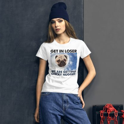 Get in Loser We are Getting Pug Dog Space Print Women's  T-Shirt