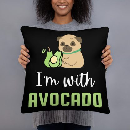 I'm with The Avocado Funny Pug Basic Pillow