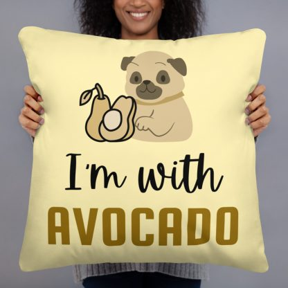 I'm with The Avocado Funny Pug Yellow Pillow